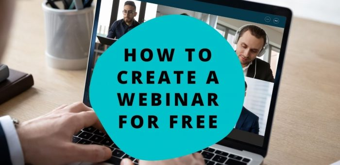 How to Create A Webinar for Free